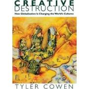 Creative Destruction by Tyler Cowen