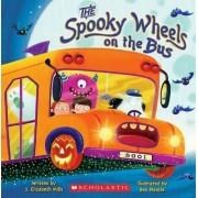 The Spooky Wheels on the Bus by J Elizabeth Mills