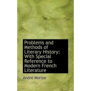 Problems and Methods of Literary History by Andrac Morize