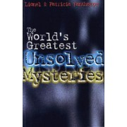 The World's Greatest Unsolved Mysteries by Lionel Fanthorpe