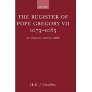 The Register of Pope Gregory VII 1073-1085 by H. E. J. Cowdrey