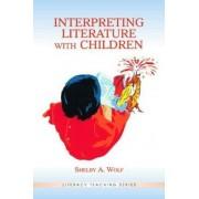 Interpreting Literature with Children by Shelby Anne Wolf