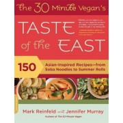 The 30-Minute Vegan's Taste of the East by Mark Reinfeld