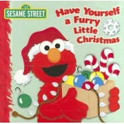 Have Yourself a Furry Little Christmas: Sesame Street by Naomi Kleinberg