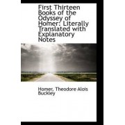 First Thirteen Books of the Odyssey of Homer by Homer Theodore Alois Buckley