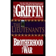 The Brotherhood of War: The Lieutenants Book 1 by W. E. B. Griffin