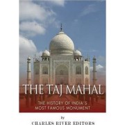 The Taj Mahal by Charles River Editors