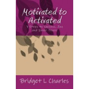 Motivated to Activated: 7 Steps to Success, Joy and Inner Peace