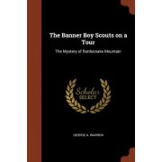 The Banner Boy Scouts on a Tour: The Mystery of Rattlesnake Mountain