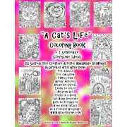 A Cat's Life Coloring Book +1 Sentence Storyline Ideas 22 Surrealistic Creative Artistic Handmade Drawings by Surrealist Artist Grace Divine by Grace Divine