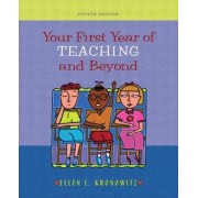 Your First Year of Teaching and beyond by Ellen L. Kronowitz
