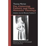 The Cistercian Fathers and Their Monastic Theology by Thomas Merton