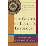The Genius of Luther's Theology by Robert Kolb