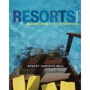 Resorts: Management and Operation by Robert Christie Mill