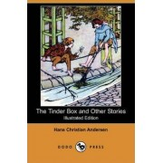 The Tinder Box and Other Stories (Illustrated Edition) (Dodo Press) by Hans Christian Andersen