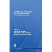 Us Military Innovation Since the Cold War by Harvey Sapolsky