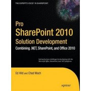 Pro SharePoint 2010 Solution Development: Combining .NET, SharePoint, and Office 2010 by E. Hild