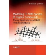 Modelling 1H NMR Spectra of Organic Compounds by Raymond Abraham