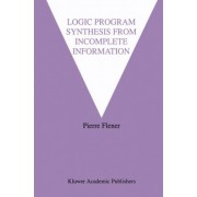 Logic Program Synthesis from Incomplete Information by Pierre Flener