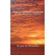 Under the Shadow of the Rising Sun by Dr Jose Ma Hernandez