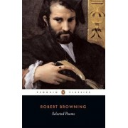 Selected Poems by Robert Browning
