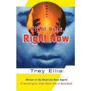 Right Here Right Now by Trey Ellis