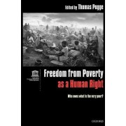 Freedom from Poverty as a Human Right by Professor of Political Science Thomas Pogge