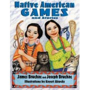 Native American Games and Stories by Joseph Bruchac