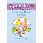 Ready To Read Level 1 Bobbsey Twins: Freddie and Flossie and Snap by Laura Lee Hope