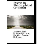 Essays in Philosophical Criticism by Andrew Seth Pringle-Pattison