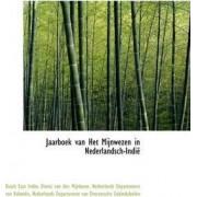 Jaarboek Van Het Mijnwezen in Nederlandsch-Indi by Dutch East Indies Dienst Van Mijnbouw