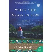 When the Moon Is Low: A Novel - Nadia Hashimi