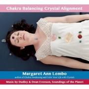 Chakra Balancing Crystal Alignment by Margaret Ann Lembo