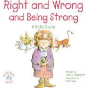 Right and Wrong and Being Strong by Lisa O Engelhardt