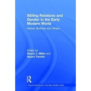 Sibling Relations and Gender in the Early Modern World by Naomi Yavneh