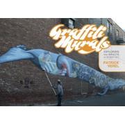 Graffiti Murals: Exploring the Impacts of Street Art