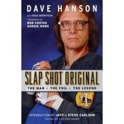 Slap Shot Original by Dave Hanson