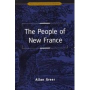 The People of New France by Alan Greer