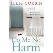 Do Me No Harm by Julie Corbin