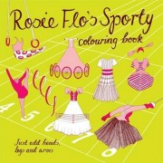 Rosie Flo's Sporty Colouring Book: No. 13 by Roz Streeten