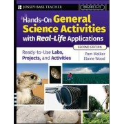 Hands-on General Science Activities with Real-life Applications by Pam Walker