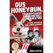 Gus Honeybun... Your Boys Took One Hell of a Beating by Simon Carter