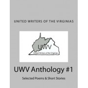 United Writers of the Virginias Anthology 2015: Selected Poems & Short Stories