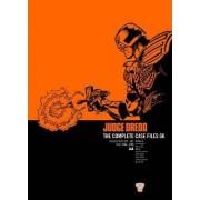 Judge Dredd: Complete Case Files v. 6 by John Wagner