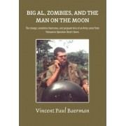 Big Al, Zombies, and the Man on the Moon by V Paul Baerman
