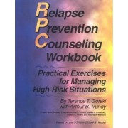 Relapse Prevention Counseling Workbook by Terence T Gorski
