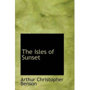 The Isles of Sunset by Arthur Christopher Benson