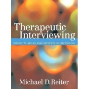 Therapeutic Interviewing by Michael D. Reiter