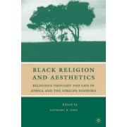 Black Religion and Aesthetics by Anthony B. Pinn
