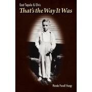 East Tupelo & Elvis, That's the Way It Was by Wanda Powell Heagy